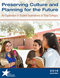 Preserving Culture and Planning for the Future: An Exploration of Student Experiences at Tribal Colleges